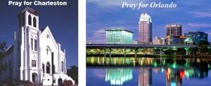 Prayers for Charleston and Orlando
